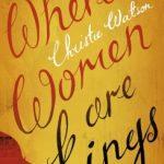 Christie Watson - Where Women Are Kings