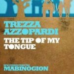 Trezza Azzopardi - The Tip Of My Tongue