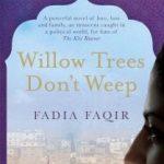 Fadia Faqir - Willow Trees Don't Weep